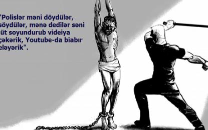 """""""Polislər dedi, səni lüt soyundurub videoya çəkərik"""" – Polis bölməsində dəhşətli işgəncə"""