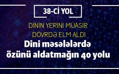 Dini məsələlərdə özünü aldatmağın 40 yolu – 38-Cİ YOL