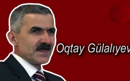 Oqtay Gülalıyev haqqında – Video