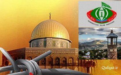 تاکید حزب اسلام آذربایجان بر آزادی سرزمین های اسلامی از دست اشغالگران