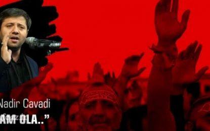 Hacı Nadir Cavadi – 'Salam ola… '  (AUDİO)