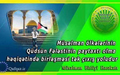 Müsəlman Birliyi Hərəkatı Qüds ilə bağlı bəyanat yaydı